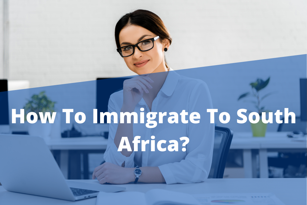 How To Immigrate To South Africa